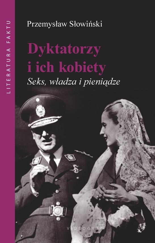 okładka Dyktatorzy i ich kobiety. Seks. władza i pieniądze, Ebook | Przemysław Słowiński