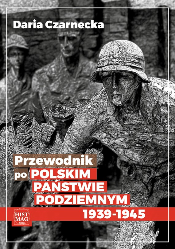 okładka Przewodnik po Polskim Państwie Podziemnym 1939-45, Ebook | Daria  Czarnecka