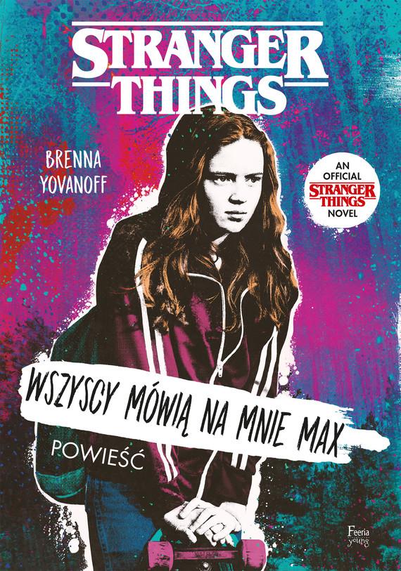 okładka Wszyscy mówią na mnie Max. Stranger Things, Ebook | Brenna Yovanoff