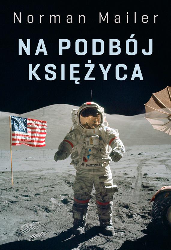 okładka Na podbój Księżycaebook   epub, mobi   Norman Mailer