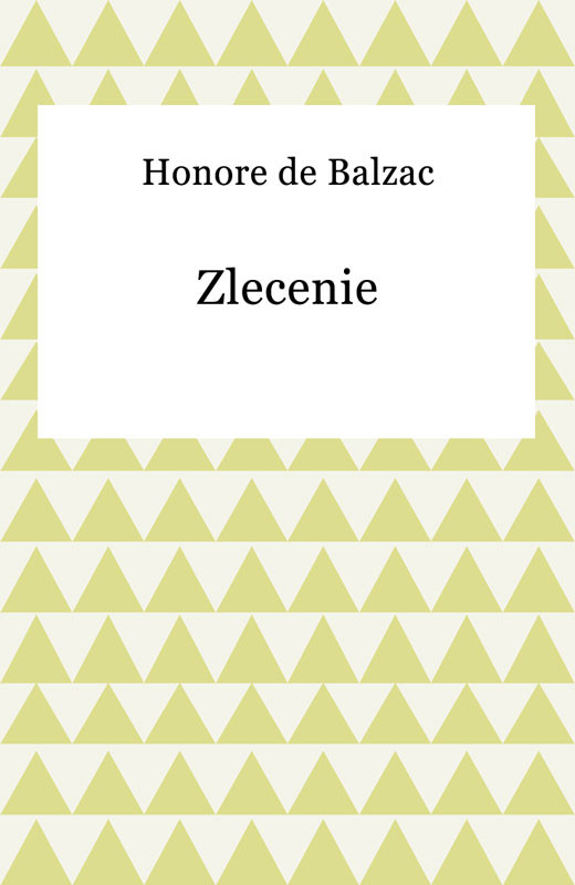 okładka Zlecenieebook | epub, mobi | Honore De Balzac