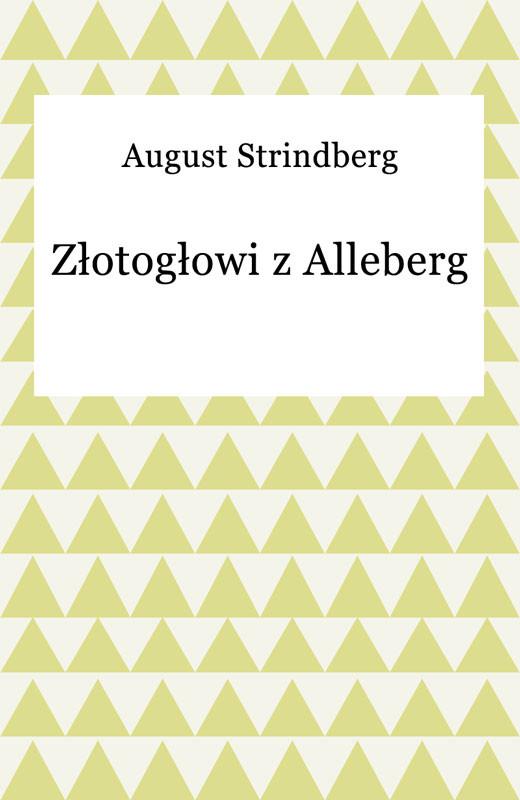 okładka Złotogłowi z Alleberg, Ebook | August Strindberg
