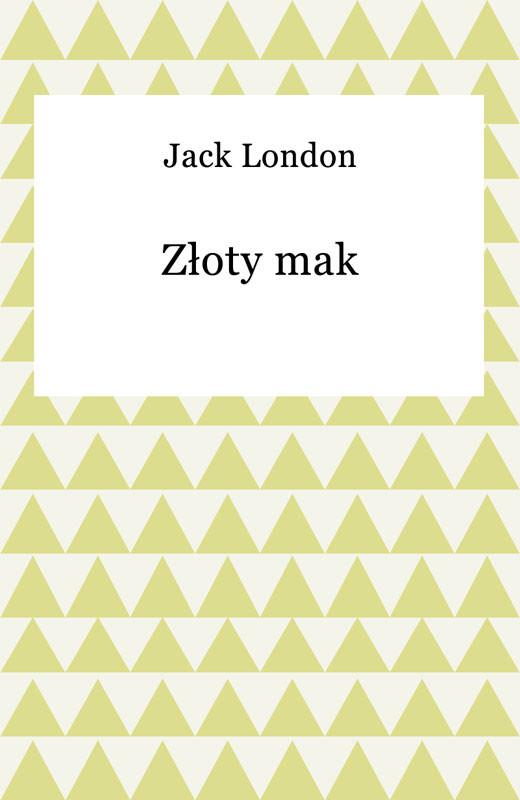 okładka Złoty mak, Ebook | Jack London