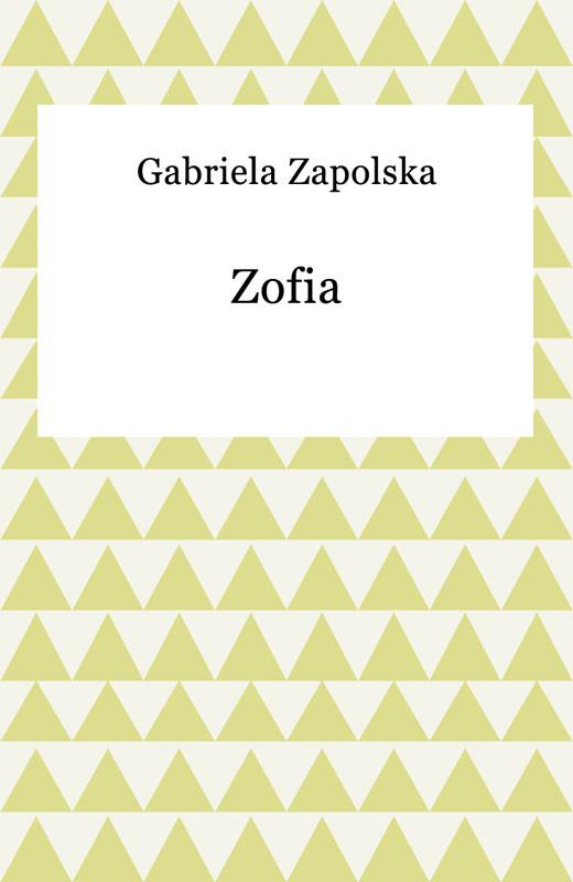 okładka Zofiaebook | epub, mobi | Gabriela Zapolska