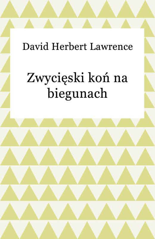 okładka Zwycięski koń na biegunach, Ebook | David Herbert Lawrence