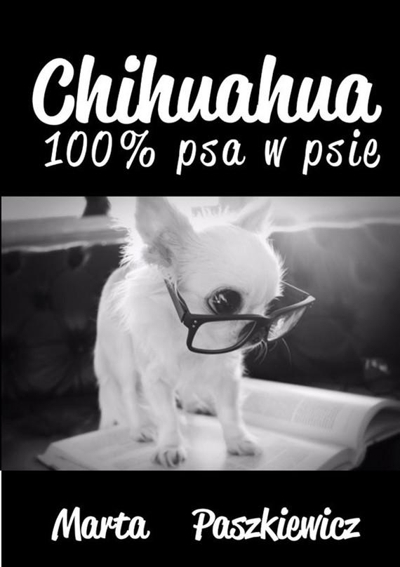 okładka Chihuahua 100% psa w psie, Ebook | Marta  Paszkiewicz