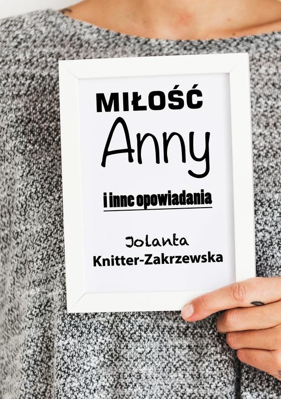 okładka Miłość Anny i inne opowiadaniaebook | epub, mobi | Jolanta  Knitter-Zakrzewska