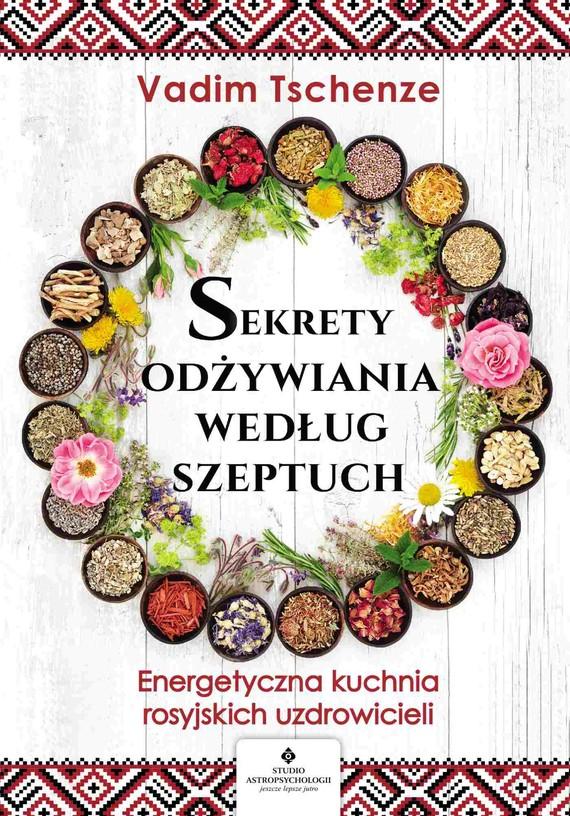 okładka Sekrety odżywiania według szeptuchebook   epub, mobi   Tschenze Vadim