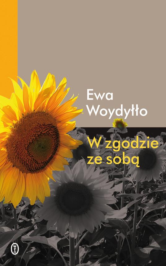 okładka W zgodzie ze sobą, Ebook | Ewa Woydyłło