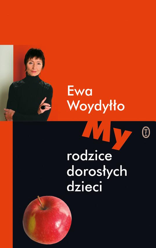 okładka My rodzice dorosłych dzieci, Ebook   Ewa Woydyłło
