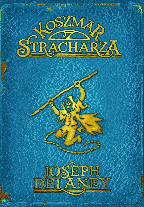 okładka Kroniki Wardstone 7. Koszmar stracharza, Ebook   Joseph Delaney