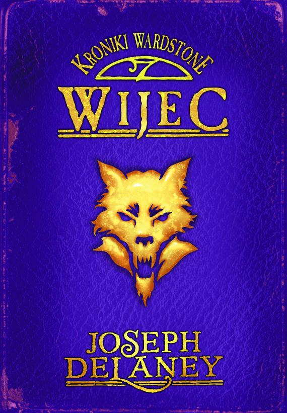 okładka Kroniki Wardstone 11. Wijec, Ebook   Joseph Delaney