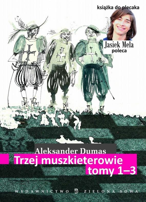 okładka Trzej muszkieterowie. t. I-IIIebook | epub, mobi | Aleksander Dumas (Ojciec)