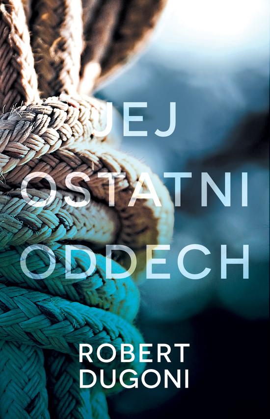okładka Jej ostatni oddech, Ebook | Robert Dugoni