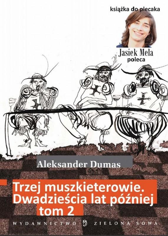 okładka Trzej muszkieterowie. 20 lat później. t. 2, Ebook | Aleksander Dumas (Ojciec)
