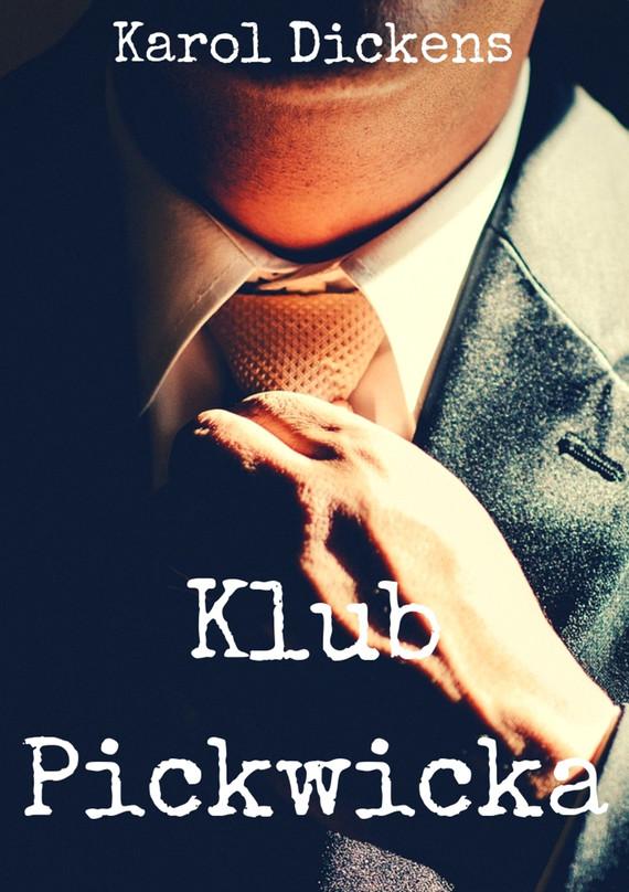 okładka Klub Pickwicka, Ebook   Karol  Dickens