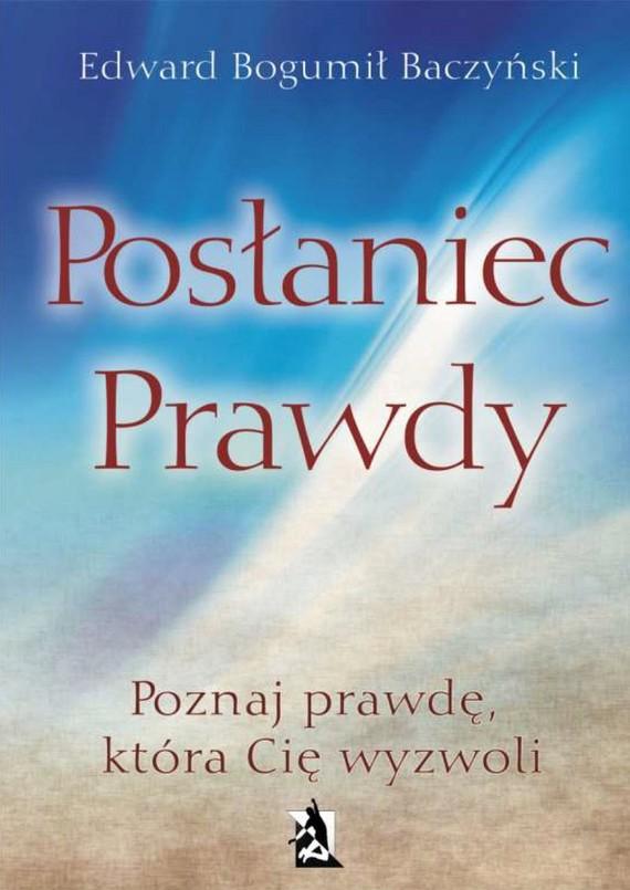 okładka Posłaniec prawdy, Ebook   Edward Bogumił Baczyński