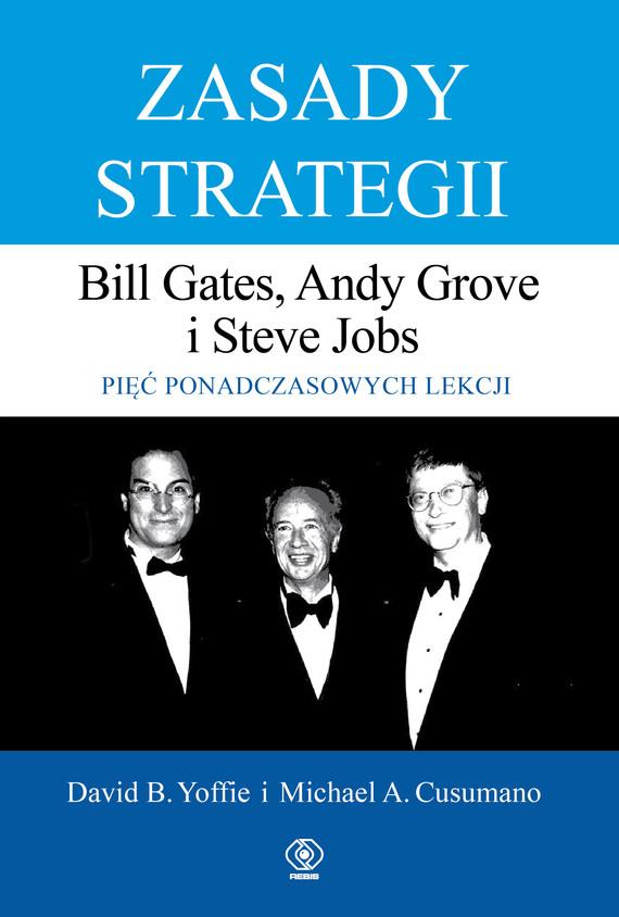 okładka Zasady strategii. Pięć ponadczasowych lekcji. Bill Gates, Andy Grove i Steve Jobs., Ebook   David Yoffie, Michael Cusumano