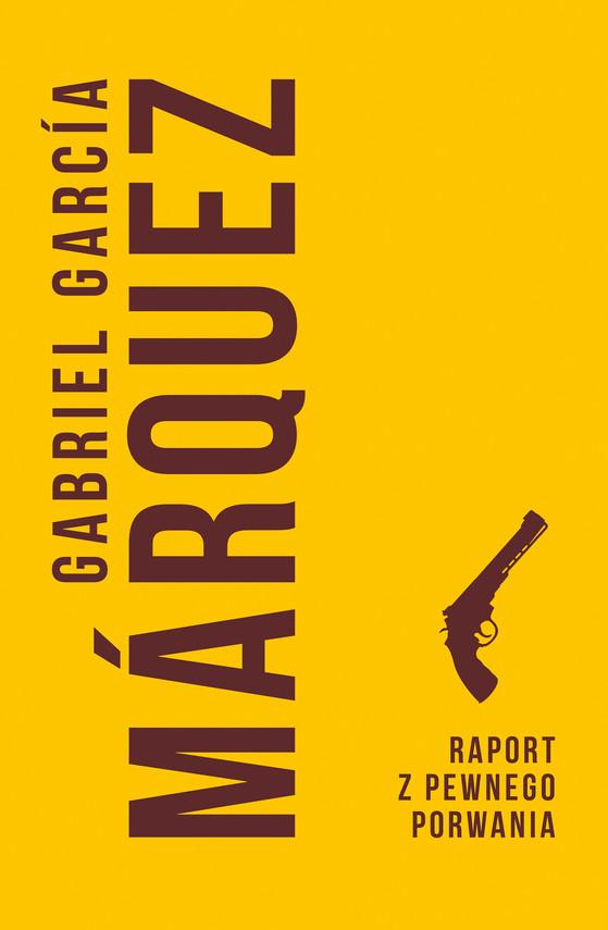 okładka Raport z pewnego porwaniaebook | epub, mobi | Gabriel Garcia Marquez
