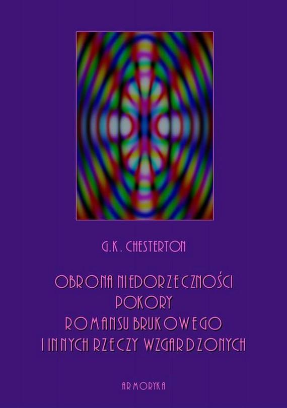 okładka Obrona niedorzeczności, pokory, romansu brukowego i innych rzeczy wzgardzonych, Ebook | Gilbert Keith  Chesterton