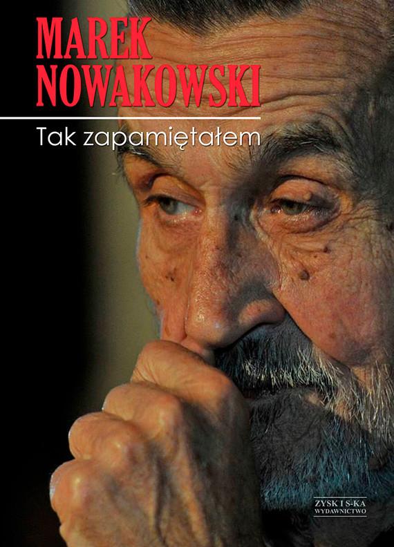 okładka Tak zapamiętałem, Ebook | Marek Nowakowski