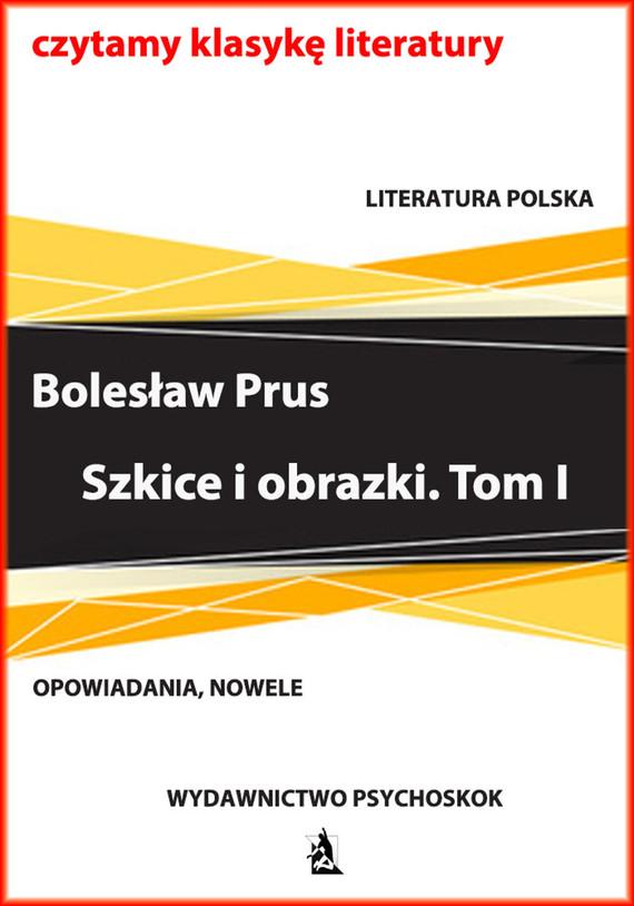 okładka Szkice i obrazki. Tom I, Ebook   Bolesław Prus
