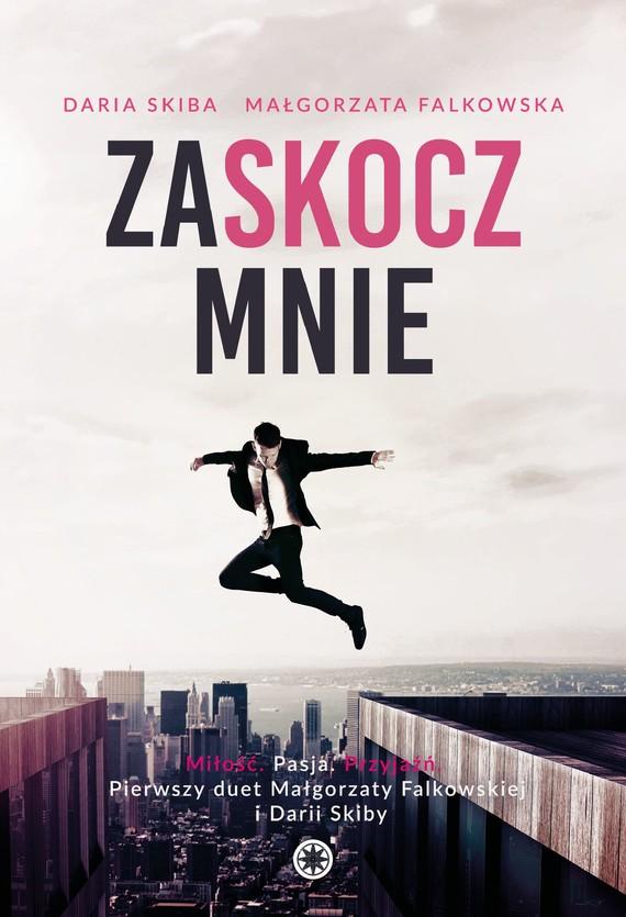 okładka Zaskocz mnieebook | epub, mobi | Małgorzata Falkowska, Daria  Skiba