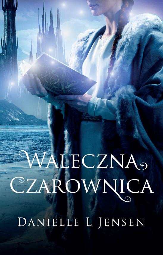 okładka Waleczna czarownica, Ebook   Danielle L Jensen