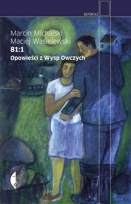 okładka 81:1. Opowieści z Wysp Owczychebook | epub, mobi | Marcin Michalski, Maciej Wasielewski