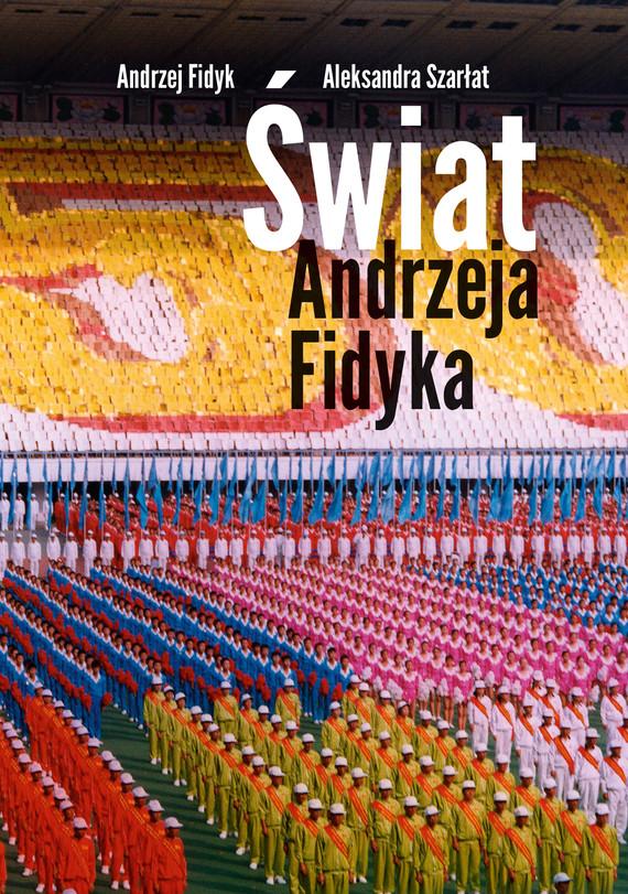 okładka Świat Andrzeja Fidyka, Ebook | Aleksandra Szarłat, Andrzej Fidyk