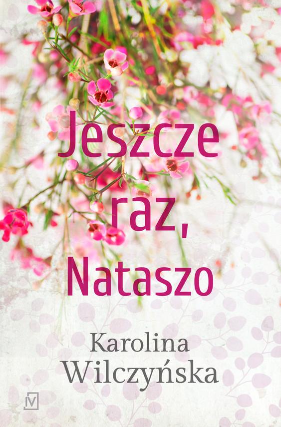 okładka Jeszcze raz, Nataszo, Ebook | Karolina Wilczyńska