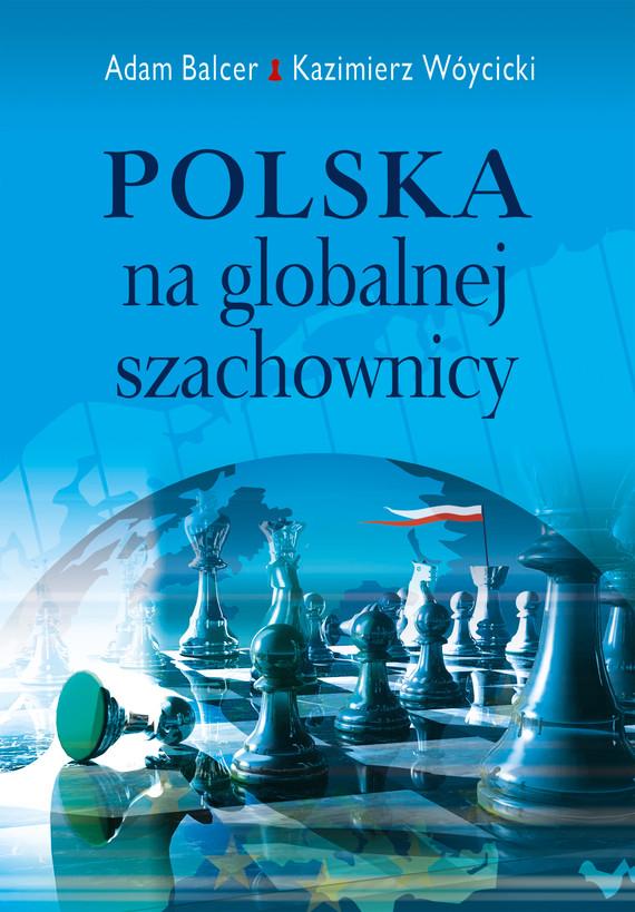 okładka Polska na globalnej szachownicy, Ebook | Adam Balcer, Kazimierz Wóycicki