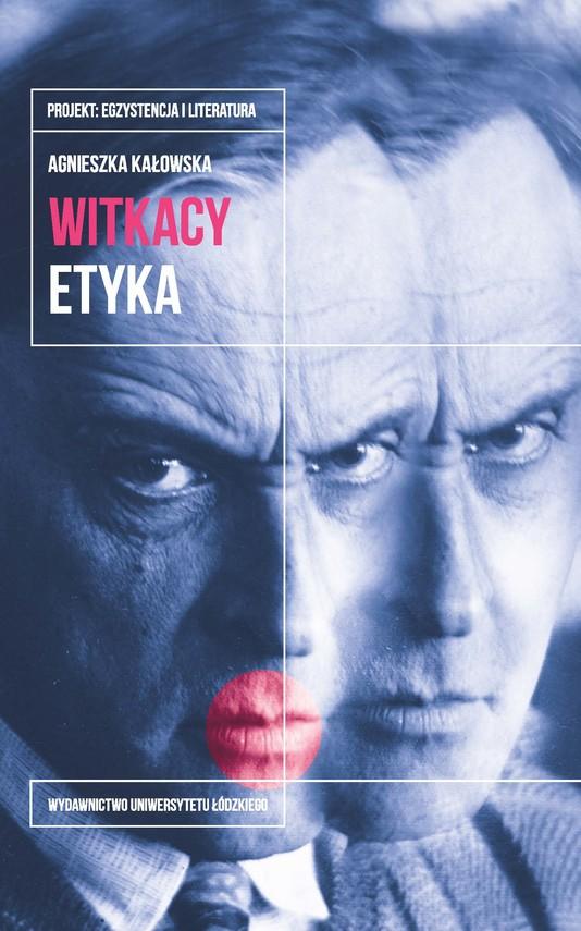 okładka Witkacy. Etyka, Ebook   Agnieszka Kałowska