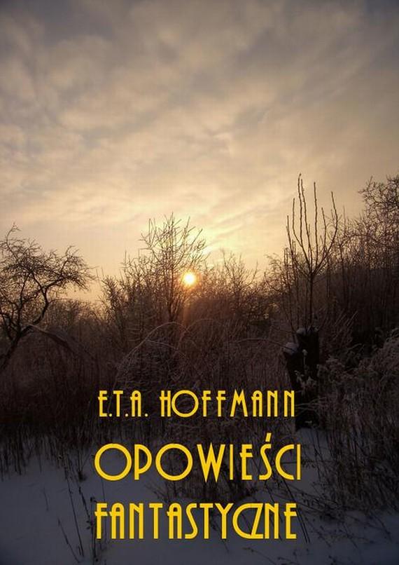 okładka Powieści fantastyczne, Ebook | Ernst Theodor Amadeus Hoffmann