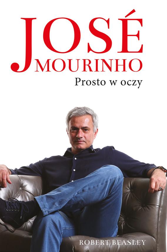 okładka Jose Mourinho: Prosto w oczyebook | epub, mobi | Beasley Robert