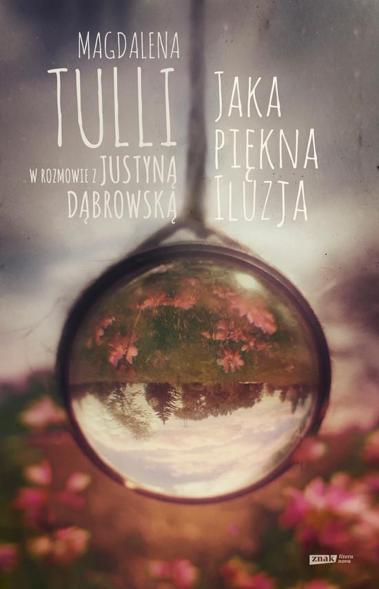 okładka Jaka piękna iluzja, Ebook   Justyna Dąbrowska, Magdalena Tulli