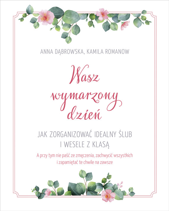okładka Wasz wymarzony dzień, Ebook | Anna Dąbrowska, Kamila Romanow