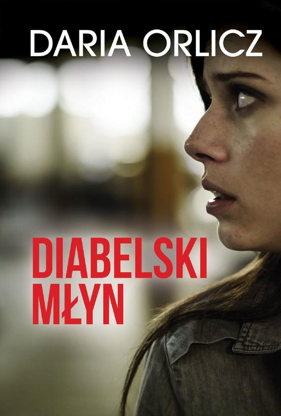 okładka Diabelski młynebook | epub, mobi | Daria Orlicz