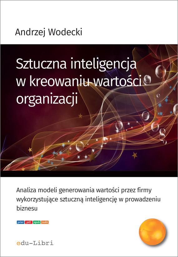 okładka Sztuczna inteligencja w kreowaniu wartości organizacji, Ebook | Wodecki Andrzej