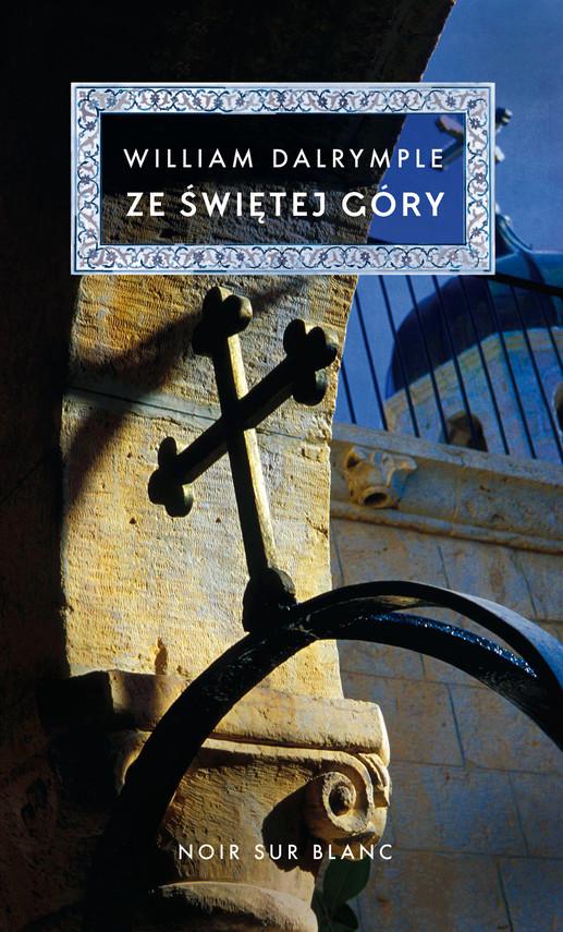 okładka Ze Świętej Góry, Ebook   William Dalrymple