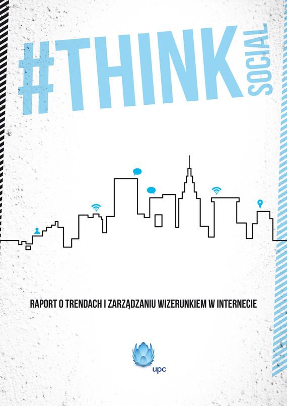okładka Think social. Raport o trendach i zarządzaniu wizerunkiem w internecie, Ebook | zespół autorów