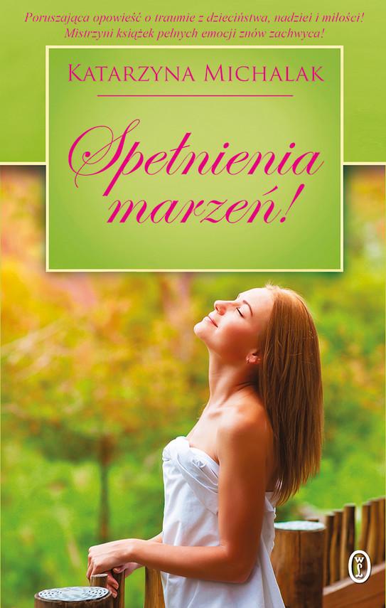 okładka Spełnienia marzeń!, Ebook | Katarzyna Michalak