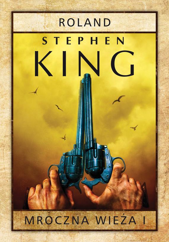 okładka Mroczna Wieża I: Roland, Siostrzyczki z Elurii, Ebook | Stephen King