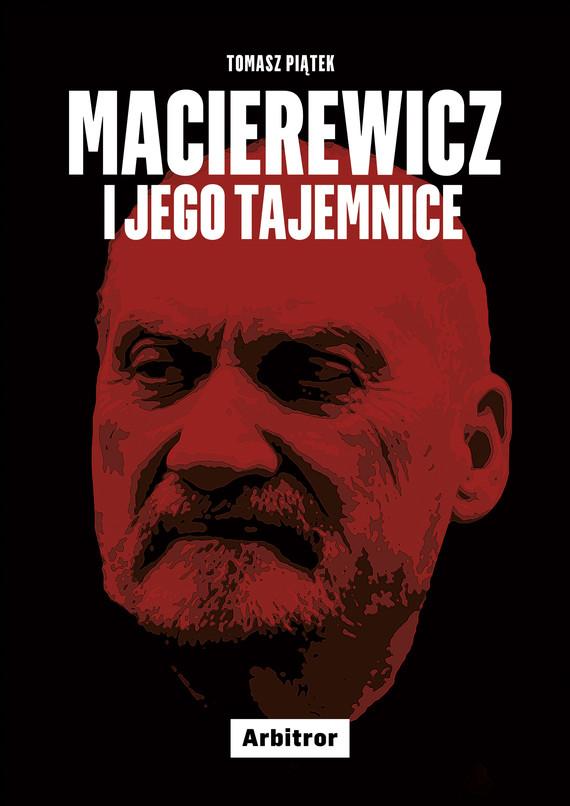 okładka Macierewicz i jego tajemniceebook | epub, mobi | Tomasz Piątek