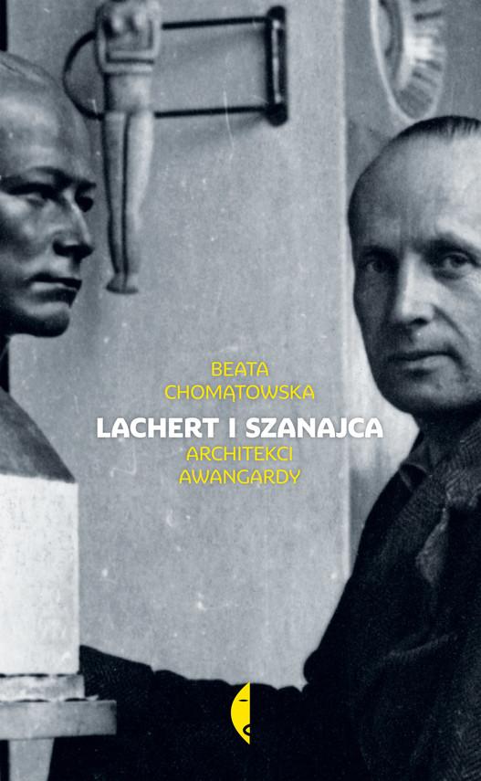 okładka Lachert i Szanajca. Architekci awangardy, Ebook   Beata Chomątowska