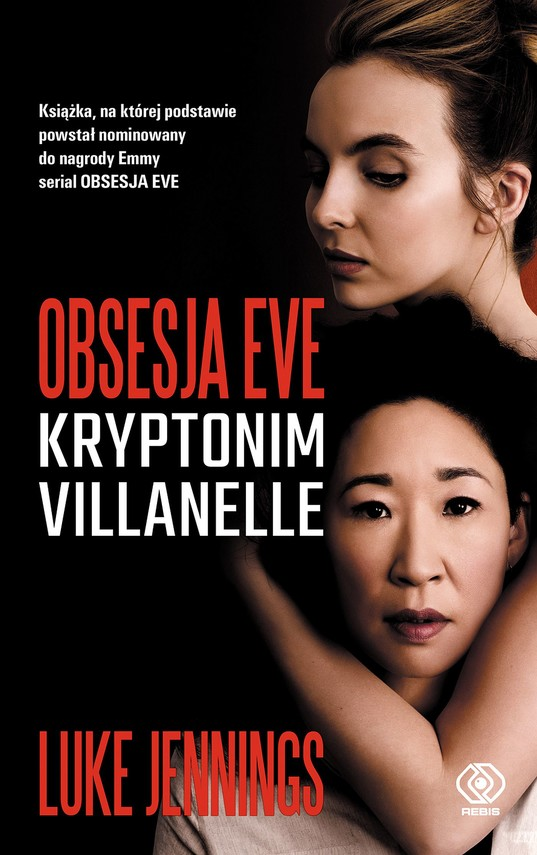 okładka Obsesja Eve (#1). Obsesja Eve. Kryptonim Villanelleebook | epub, mobi | Luke Jennings