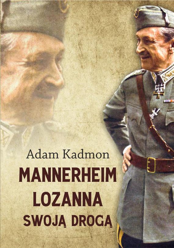okładka Mannerheim – Lozanna. Swoją Drogą, Ebook   Adam  Kadmon