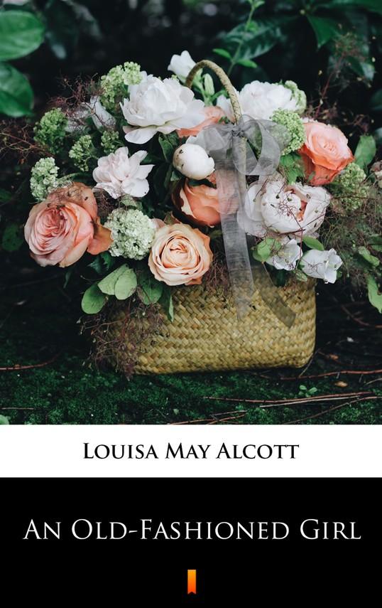 okładka An Old-Fashioned Girl, Ebook | Louisa May Alcott