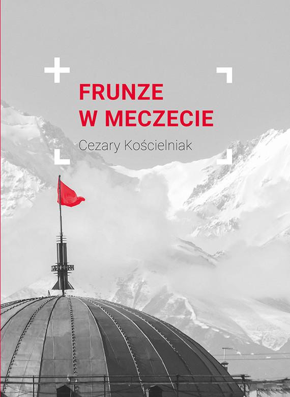 okładka Frunze w meczecieebook | epub, mobi | Cezary Kościelniak
