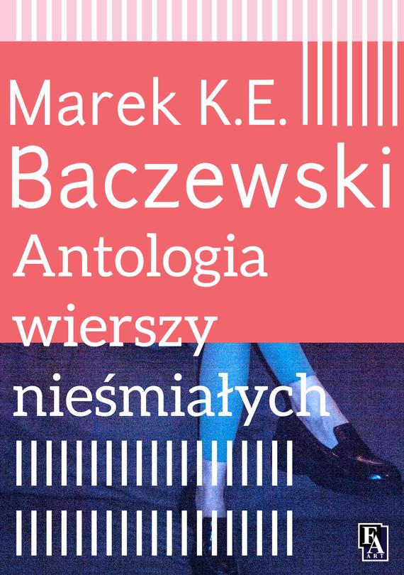 okładka Antologia wierszy nieśmiałych, Ebook | Marek K.E. Baczewski